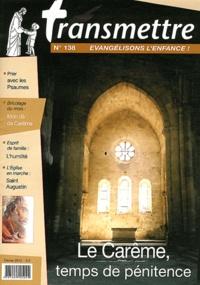 Denis Sureau - Transmettre N° 138, Février 2012 : Le Carême, temps de pénitence.