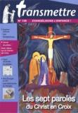 Denis Sureau - Transmettre N° 139, mars 2012 : Les sept paroles du Christ en croix.