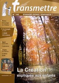 Denis Sureau - Transmettre N° 145, novembre 201 : La Création expliquée aux enfants.