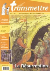 Denis Sureau - Transmettre N° 149, Mars 2013 : La Résurrection.