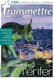 Transmettre - Transmettre N° 205, novembre 201 : Questions sur l'enfer.