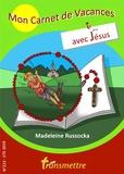 Madeleine Russocka - Transmettre N° 213, été 2019 : Mon carnet de vacances avec Jésus.