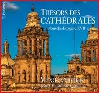 AVM DIFFUSION - Trésors des cathédrales. Nouvelle-Espagne XVIIe s., avec 1 CD audio