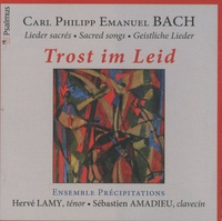 Carl Philipp Emanuel Bach - Trost im Leid - CD audio.