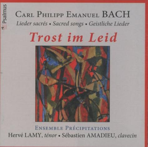 Carl Philipp Emanuel Bach - Trost im Leid - CD audio.