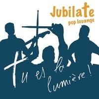 Jubilate Pop Louange - Tu es la lumière !. 1 CD audio
