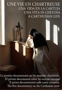 Sainte Madeleine Editions - Une vie en Chartreuse - Le premier documentaire sur les moniales chartreuses. 1 DVD