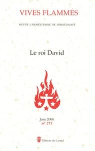 Philippe Lefebvre et  Frère José de la Croix - Vives flammes N° 271, Juin 2008 : Le roi David.