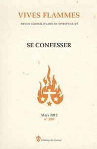 Guillaume de Menthière - Vives flammes N° 286, mars 2012 : Se confesser.