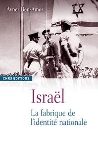 Avner Ben-Amos - Israël - La fabrique de l'identité nationale.