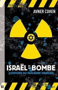 Avner Cohen - Israël et la bombe - L'histoire du nucléaire israélien.
