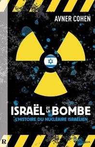 Avner Cohen - ISRAËL & LA BOMBE - L'histoire du nucléaire israélien.