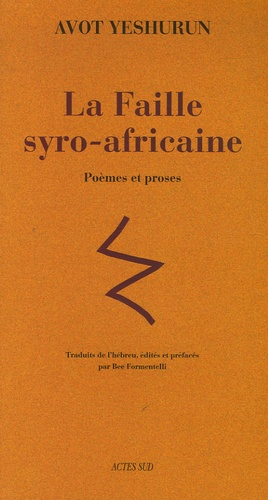 Avoth Yeshurun - La Faille syro-africaine - Poèmes et proses.