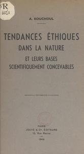 Avraam Kouchoul - Tendances éthiques dans la nature et leurs bases scientifiquement concevables.