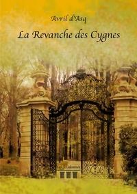 Avril d' Asq - La revanche des cygnes.