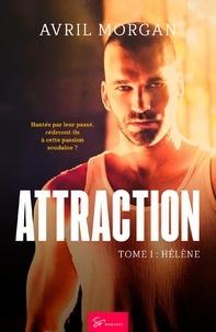 Avril Morgan - Attraction Tome 1 : Hélène.
