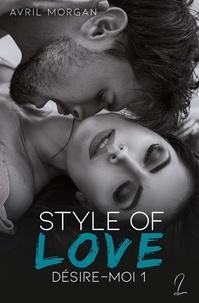 Avril Morgan et Nocturnalmanip Nocturnalmanip - Style Of Love - Désire-Moi, Tome 1.