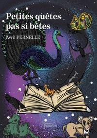 Avril Pernelle - Petites quêtes pas si bêtes.