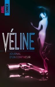 Avril Sinner - Véline - Journal d'un confineur.