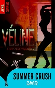Avril Sinner - Véline - tome 3 - Sexe, crime & confusion.