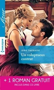 Avril Tremayne et Avril Tremayne - Un voluptueux contrat - Un délicieux quiproquo.