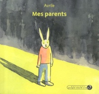 Avrile - Mes parents.