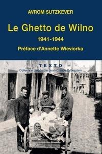 Le Ghetto de Wilno- 1941-1944 - Avrom Sutzkver |