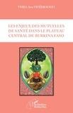 Awa Ymba Ouédraogo - Les enjeux des mutuelles de santé dans le plateau central du Burkina Faso.