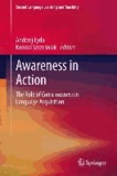 Awareness in Action - The Role of Consciousness in Language Acquisition.