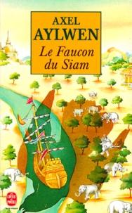 Axel Aylwen - Le faucon du Siam Tome 1 : .