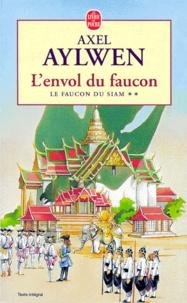 Axel Aylwen - Le faucon du Siam Tome 2 : L'envol du faucon.