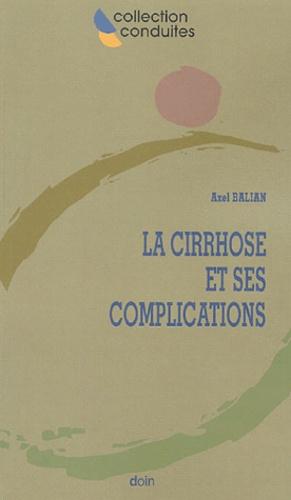 Axel Balian - La cirrhose et ses complications.