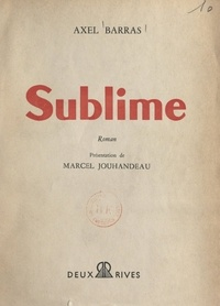 Axel Barras et Marcel Jouhandeau - Sublime.