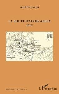 Deedr.fr La route d'Addis-Abeba - 1912 Image