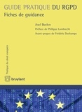 Axel Beelen - Guide pratique du RGPD - Fiches de guidance.