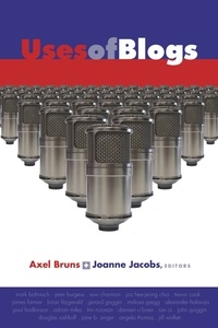 Axel Bruns et Joanne Jacobs - Uses of Blogs.