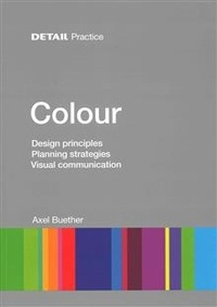 Axel Buether - Colour - Design principles, planning strategies, visual communication.