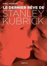 Téléchargements gratuits pour le rat de bibliothèque Le dernier rêve de Stanley Kubrick  - Enquête sur Eyes Wide Shut PDF DJVU