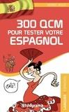 Axel Delmotte - 300 QCM pour tester votre espagnol.
