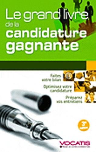 Axel Delmotte et Frédéric de Monicault - Le grand livre de la candidature gagnante.