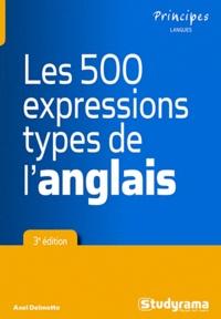 Axel Delmotte - Les 500 expressions type de l'anglais.