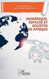 Axel Désiré Dabié Nassa - Numérique, espaces et sociétés en Afrique.
