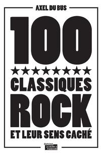 Axel Du Bus et  La Boîte à Pandore - 100 classiques rock et leur sens caché - Anthologie musicale.