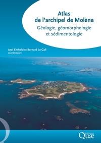 Axel Ehrhold et Bernard Le Gall - Atlas de l'archipel de Molène - Géologie, géomorphologie et sédimentologie.