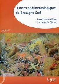 Axel Ehrhold - Cartes sédimentologiques de Bretagne Sud - Entre baie de Vilaine et archipel de Glénan.