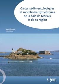Axel Ehrhold - Cartes sédimentologiques et morpho-bathymétriques de la baie de Morlaix et de sa région.