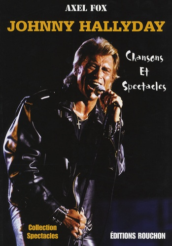 Axel Fox - Johnny Hallyday - Chansons et spectacles.