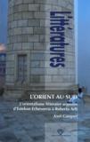 Axel Gasquet - L'Orient au Sud - L'orientalisme littéraire argentin d'Esteban Echeverria à Roberto Arlt.