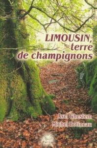 Axel Ghestem et Michel Botineau - Limousin, terre de champignons.