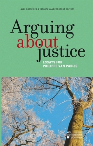 Arguing about justice. Essays for Philippe Van Parijs